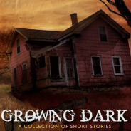 Growing Dark: A Collection of Short Stories